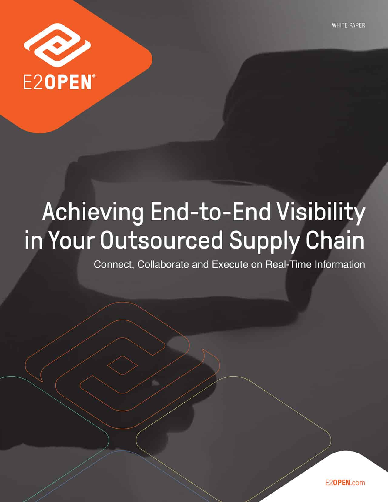 White Paper - Achieving End-to-End Visibility in Your Outsourced Supply Chain