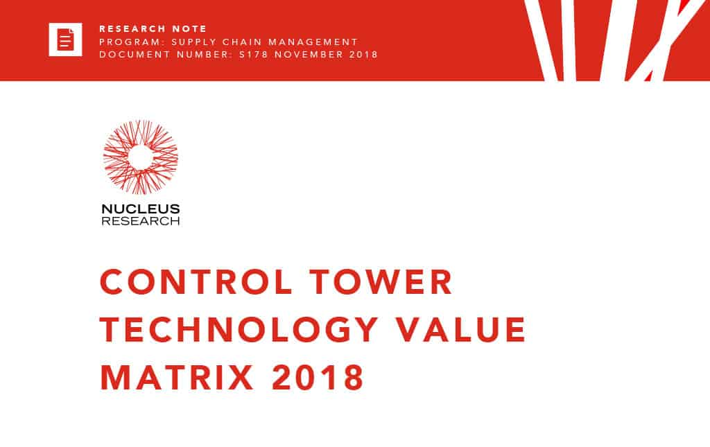 Nucleus Research: Control Tower Technology Value Matrix 2018