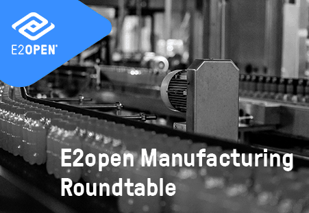 E2open Manufacturing Roundtable