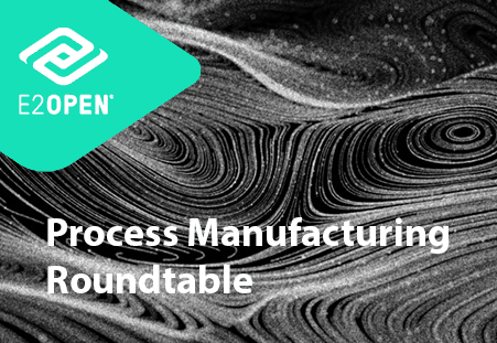 E2open Process Manufacturing Roundtable