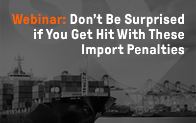 Don't Be Surprised if You Get Hit With These Import Penalties