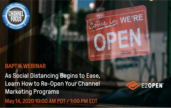 As Social Distancing Begins to Ease, Learn How to Re-Open Your Channel Marketing Programs