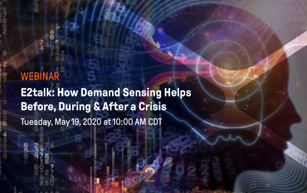 E2talk: How Demand Sensing Helps Before, During & After a Crisis