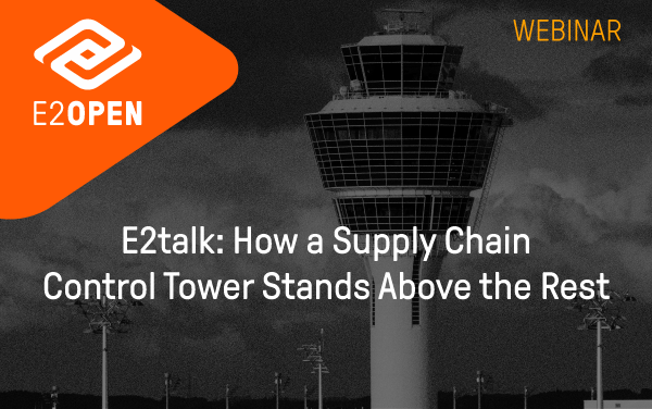E2talk How a Supply Chain Control Tower Stands Above the Rest