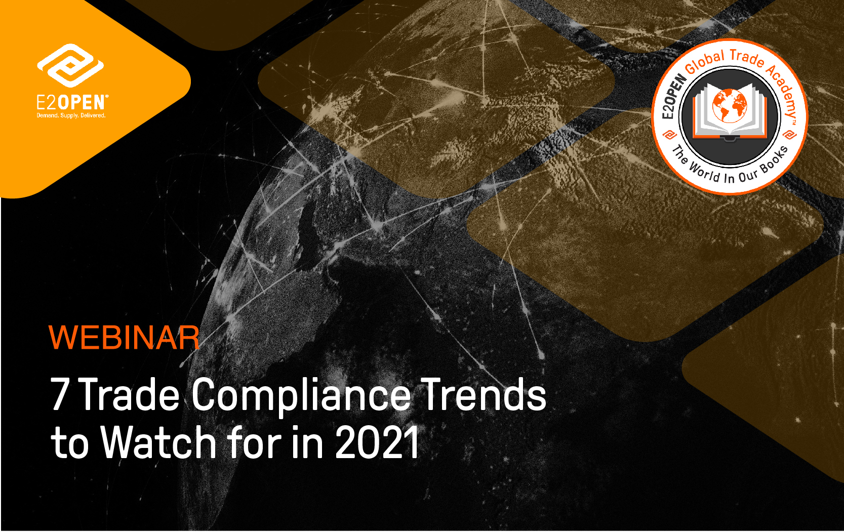 E2open GTA Webinar_7 Trade Compliance Trends to Watch for in 2021