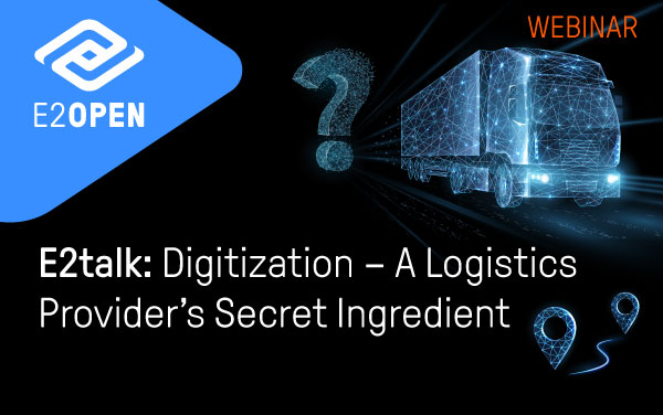 E2talk: Digitization – A Logistics Provider's Secret Ingredient
