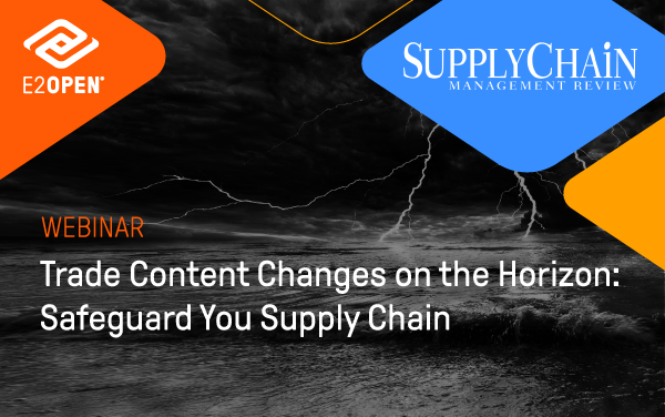 Trade Content Changes on the Horizon: Safeguard Your Supply Chain