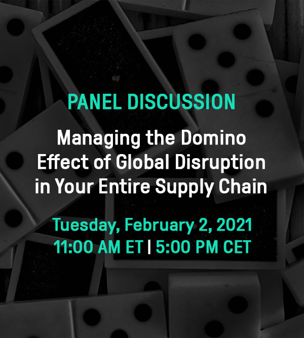 Panel Discussion: Managing the Domino Effect of Global Disruptions in Your Entire Supply Chain
