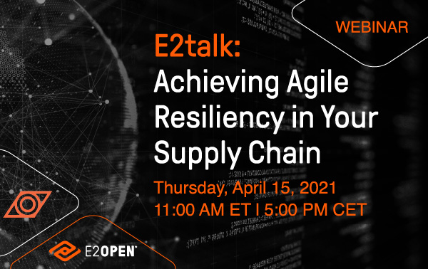 E2talk: Achieving Agile Resiliency in Your Supply Chain