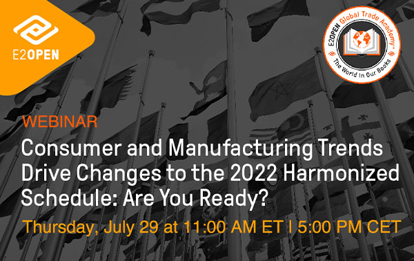 Consumer and Manufacturing Trends Drive Changes to the 2022 Harmonized Schedule: Are You Ready?