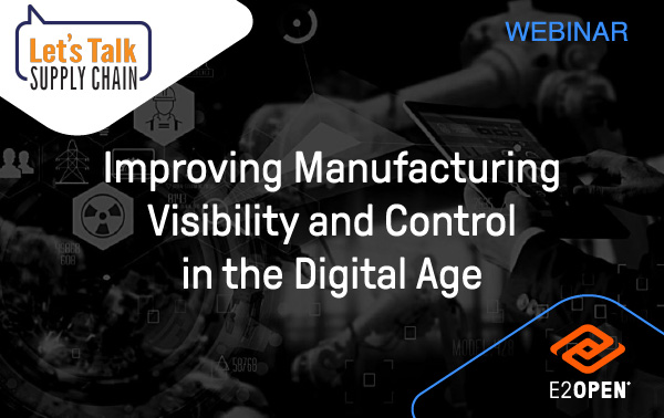Improving Manufacturing Visibility and Control in the Digital Age