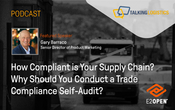 How Compliant is Your Supply Chain? Why Should You Conduct a Trade Compliance Self-Audit?
